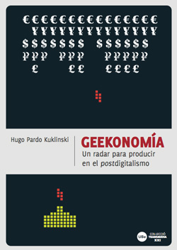 E-book: Geekonoma. Un radar para producir en el postdigitalismo