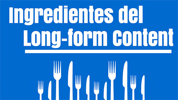 Ingredientes del long-form content